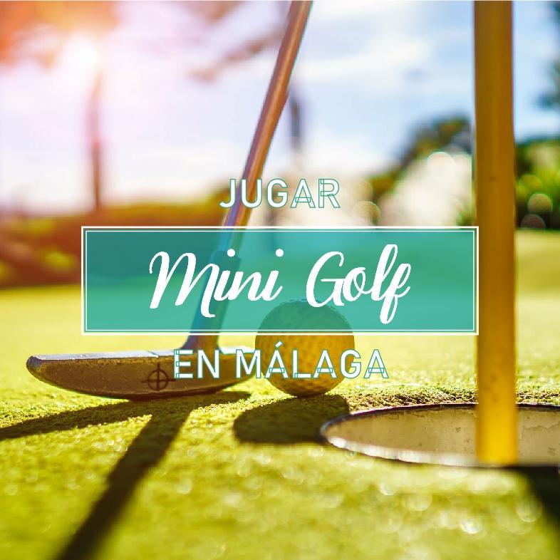 Jugar Minigolf en Malaga