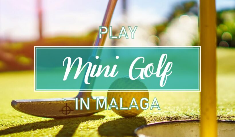Play Minigolf in Malaga