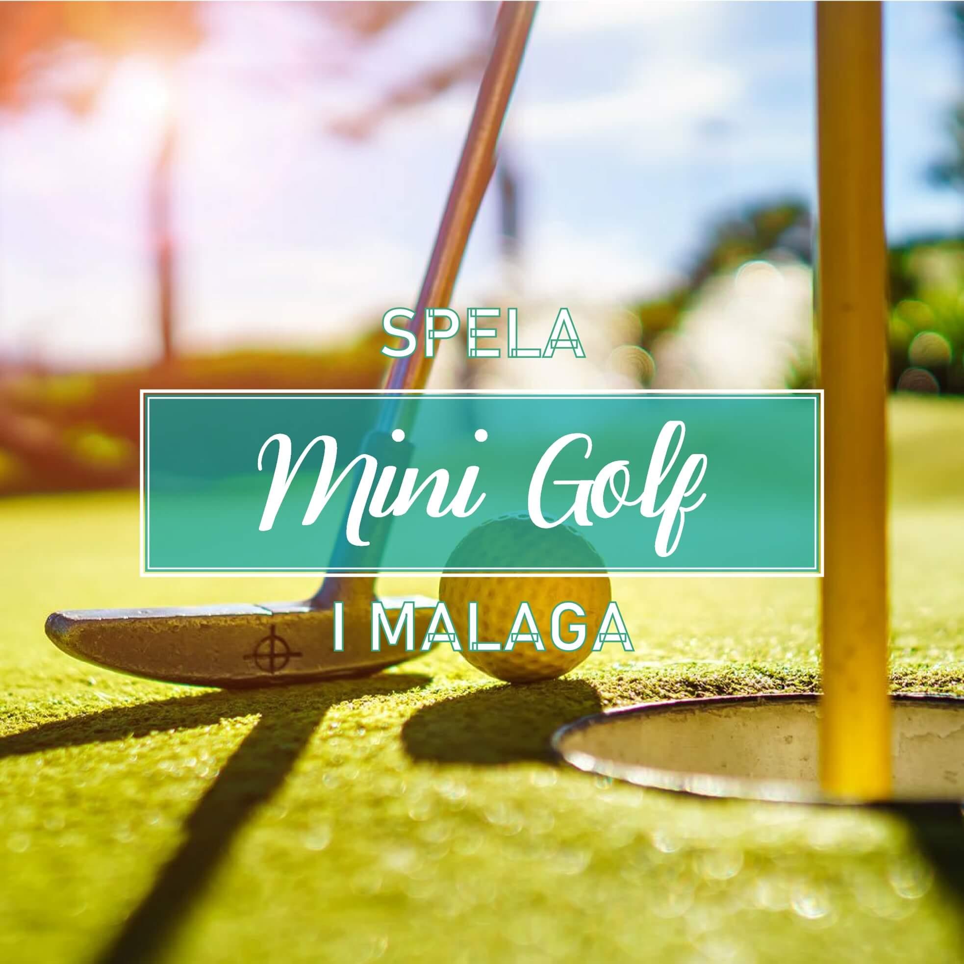 Spela Minigolf i Malaga